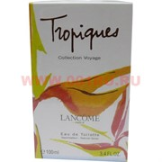 "Туалетная вода Lancome ""Tropiques Collection Voyage"" 100 мл женская"